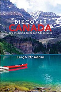 Discover Canada: 100 Inspiring Outdoor Adventures by Leigh McAdam - Click image to hear Melissa's interview with Leigh!