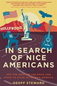 In Search of Nice Americans: Off the grid, on the road and state to state in Trump's America by Geoff Steward- Click image to hear Melissa's interview with Geoff!
