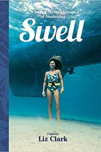 Swell: A Sailing Surfer's Voyage of Awakening by Liz Clark. Click image to hear Melissa's interview with Liz!